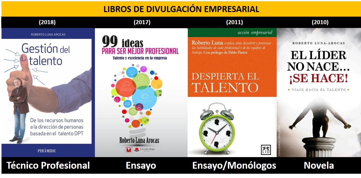 Libros de Divulgación Empresarial de Roberto Luna. Escritor, conferenciante y catedrático de Universidad.