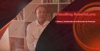 VídeoBlog Roberto Luna 1 Retos y Tendencias en la Dirección de Personas