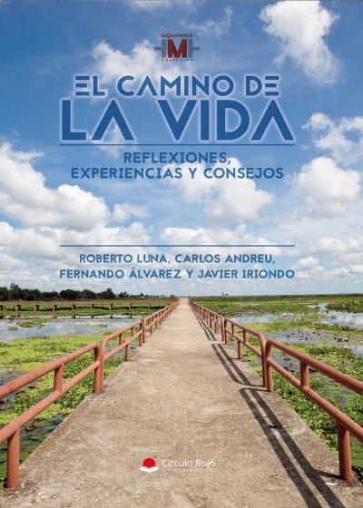 EL camino de la vida Libro desarrollo personal Roberto Luna / Carlos Andreu / Fernando Álvarez / Javier Iriondo