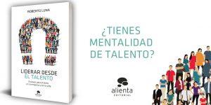 Libro Roberto Luna Liderar desde el talento