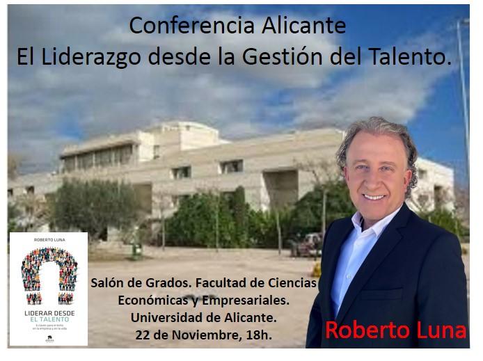 """Conferencia """"El liderazgo desde la gestión del Talento"""" Roberto Luna. Alicante."""